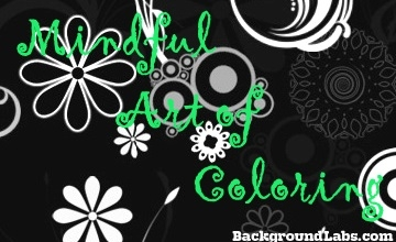 Mindful Art of Coloring  Show Your Own Coloring Style. February 11 @ 1:00 PM